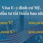 Visa E2 định cư Mỹ, vốn đầu tư tối thiểu bao nhiêu?