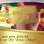 05 lý do đầu tư Golden Visa Bồ Đào Nha là an toàn – hoàn vốn – sinh lời