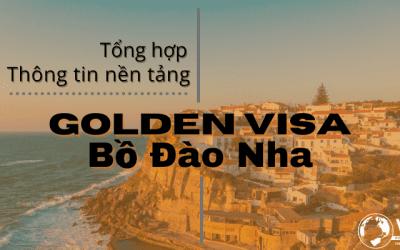 HƯỚNG DẪN THÔNG TIN NỀN TẢNG GOLDEN VISA BỒ ĐÀO NHA